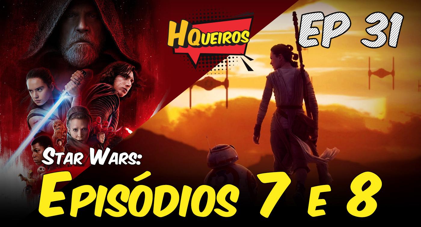Ep 31 | Star Wars – Episódios VII e VIII