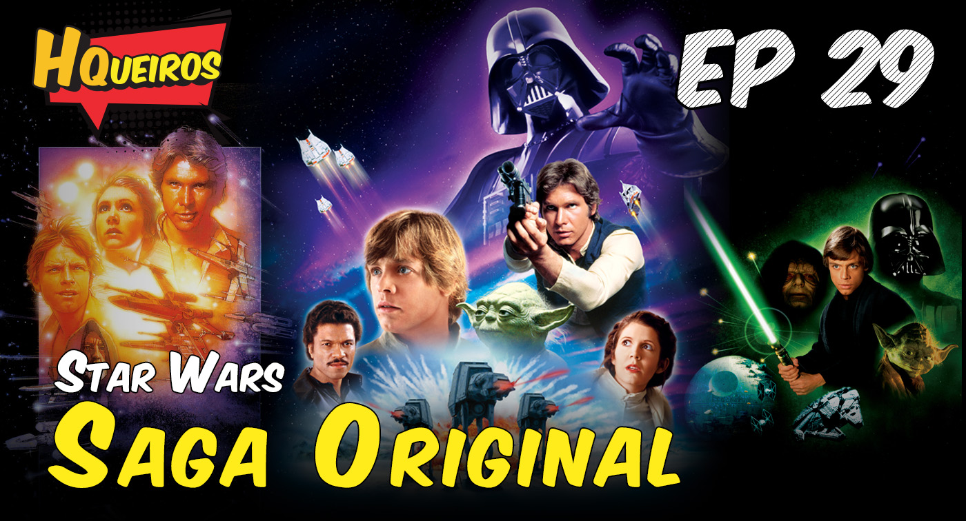Ep 29 | Star Wars – Saga original
