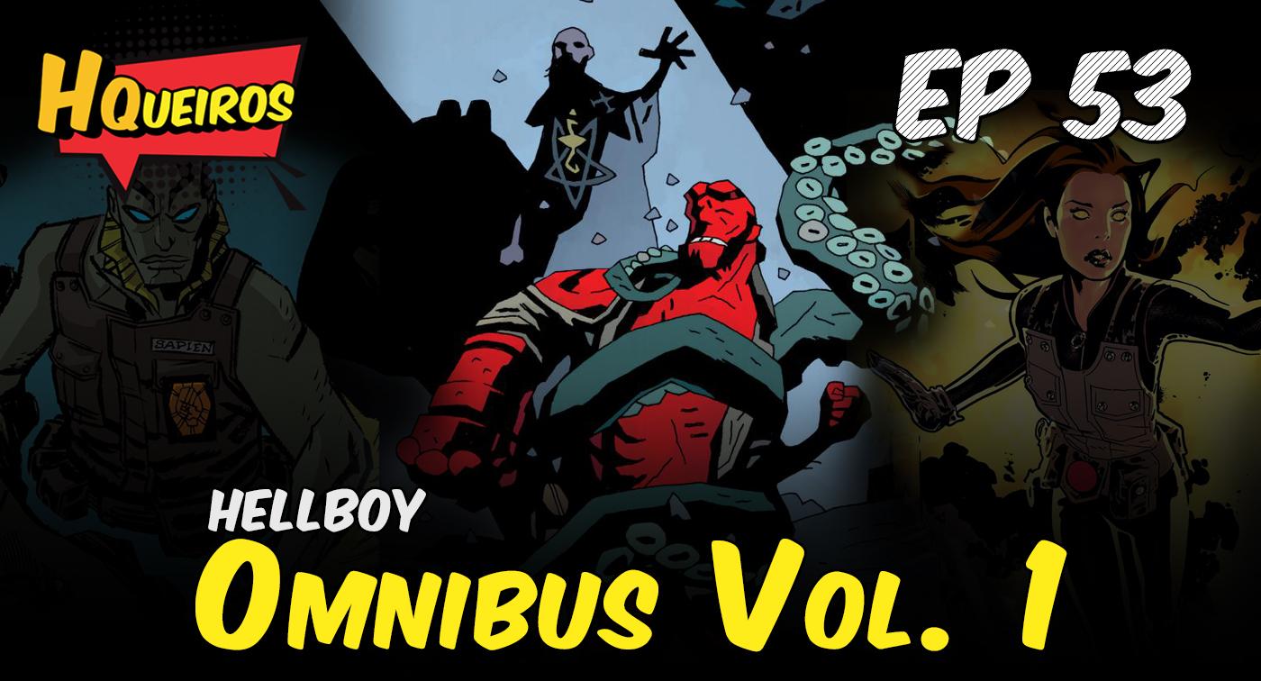 Ep 53 | Hellboy – Omnibus Vol. 1
