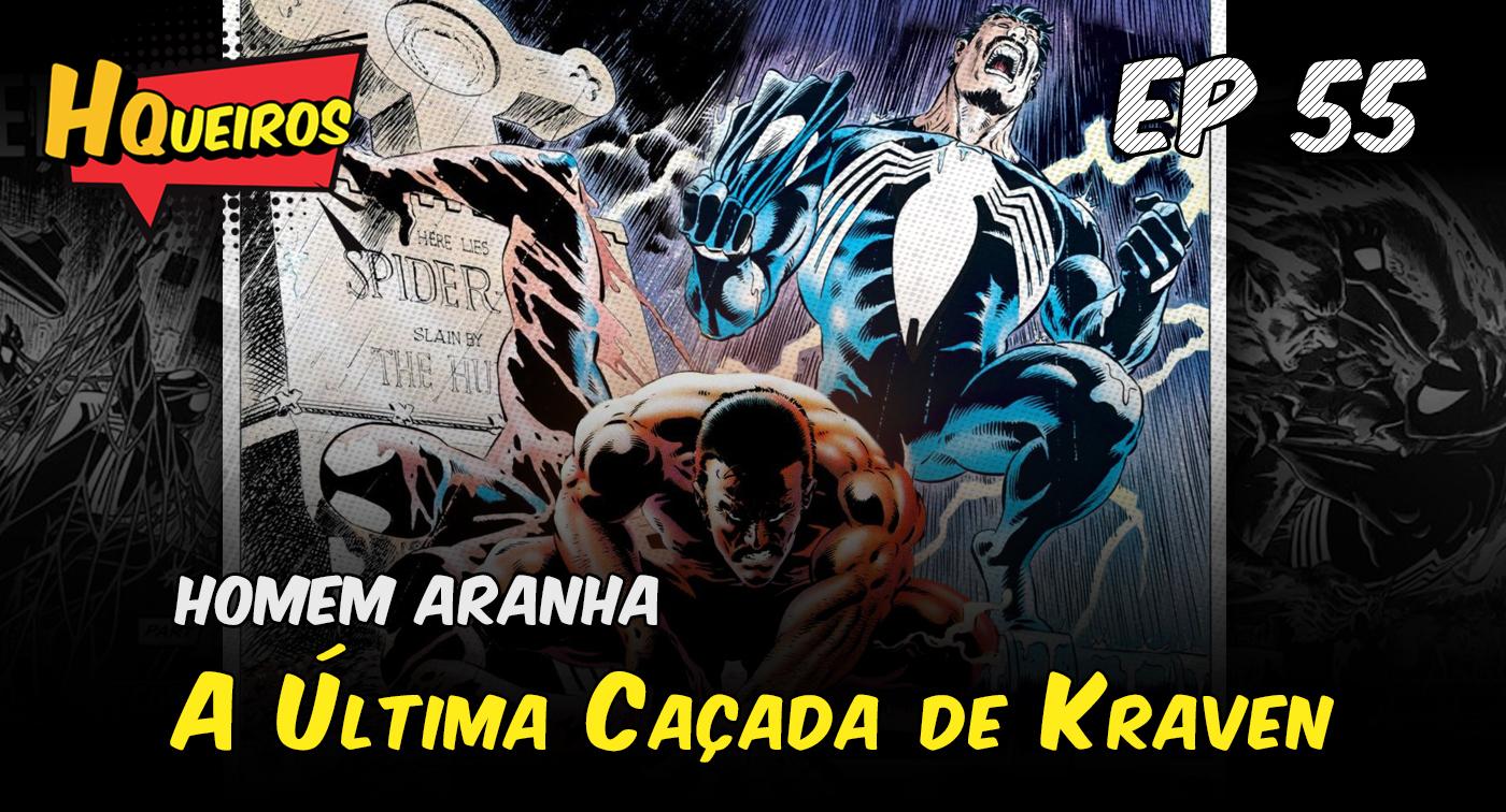 Ep 55 | Spiderman – A última caçada de Kraven