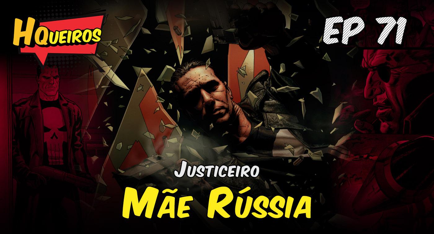 Ep 71 | Justiceiro – Mãe Rússia