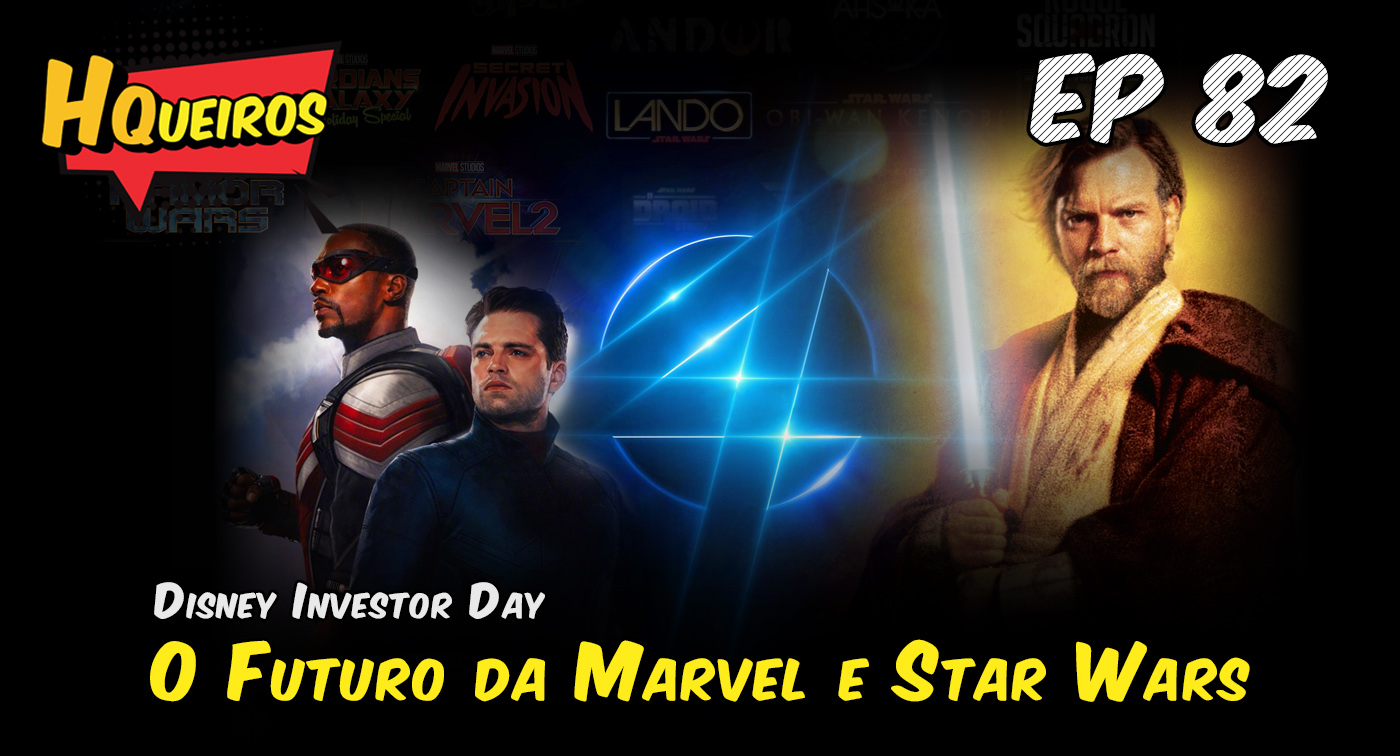 Ep 82 | Disney Investor Day – O Futuro da Marvel e Star Wars