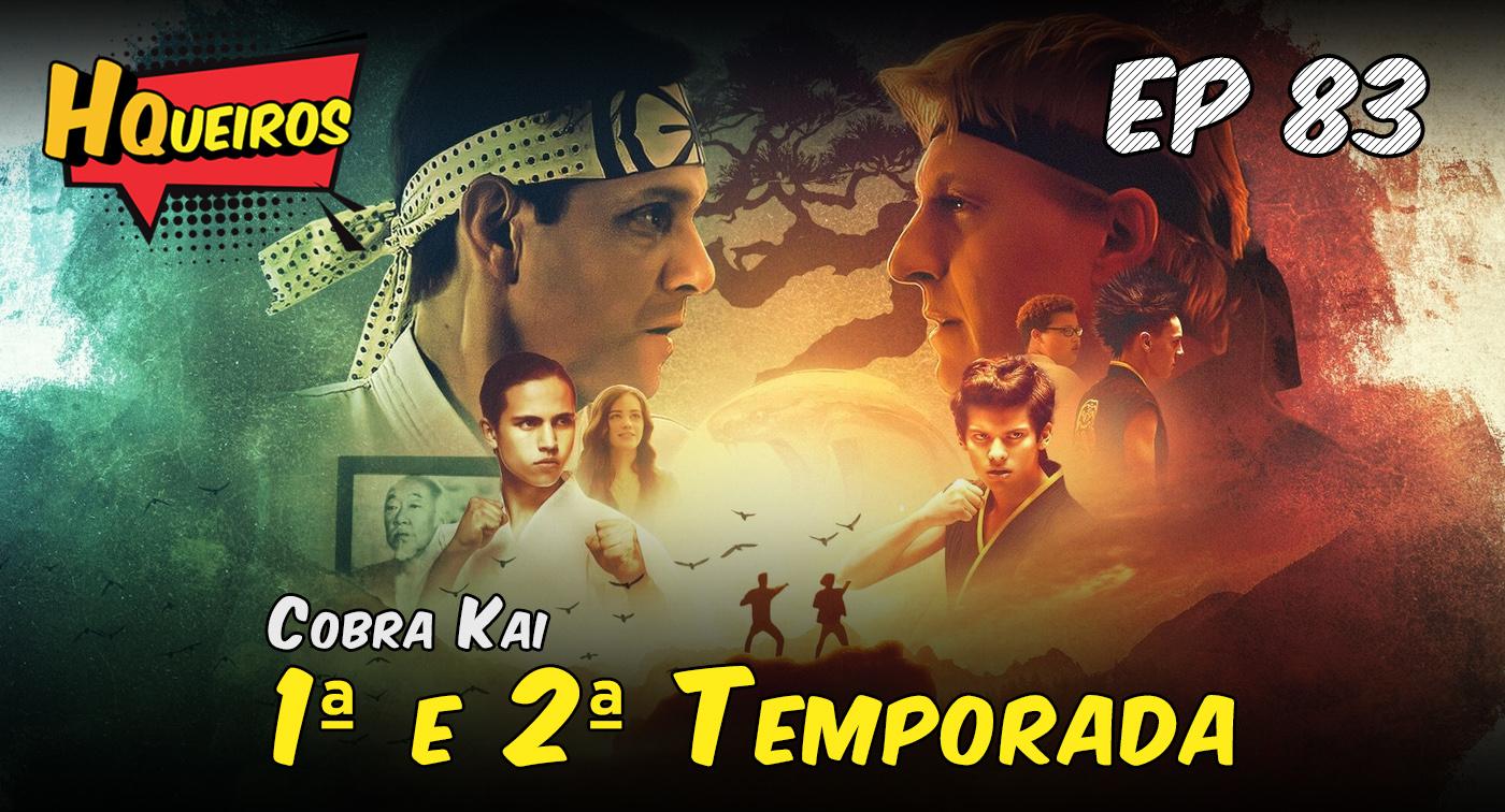Ep 83 | Cobra Kai – 1ª e 2ª Temporada