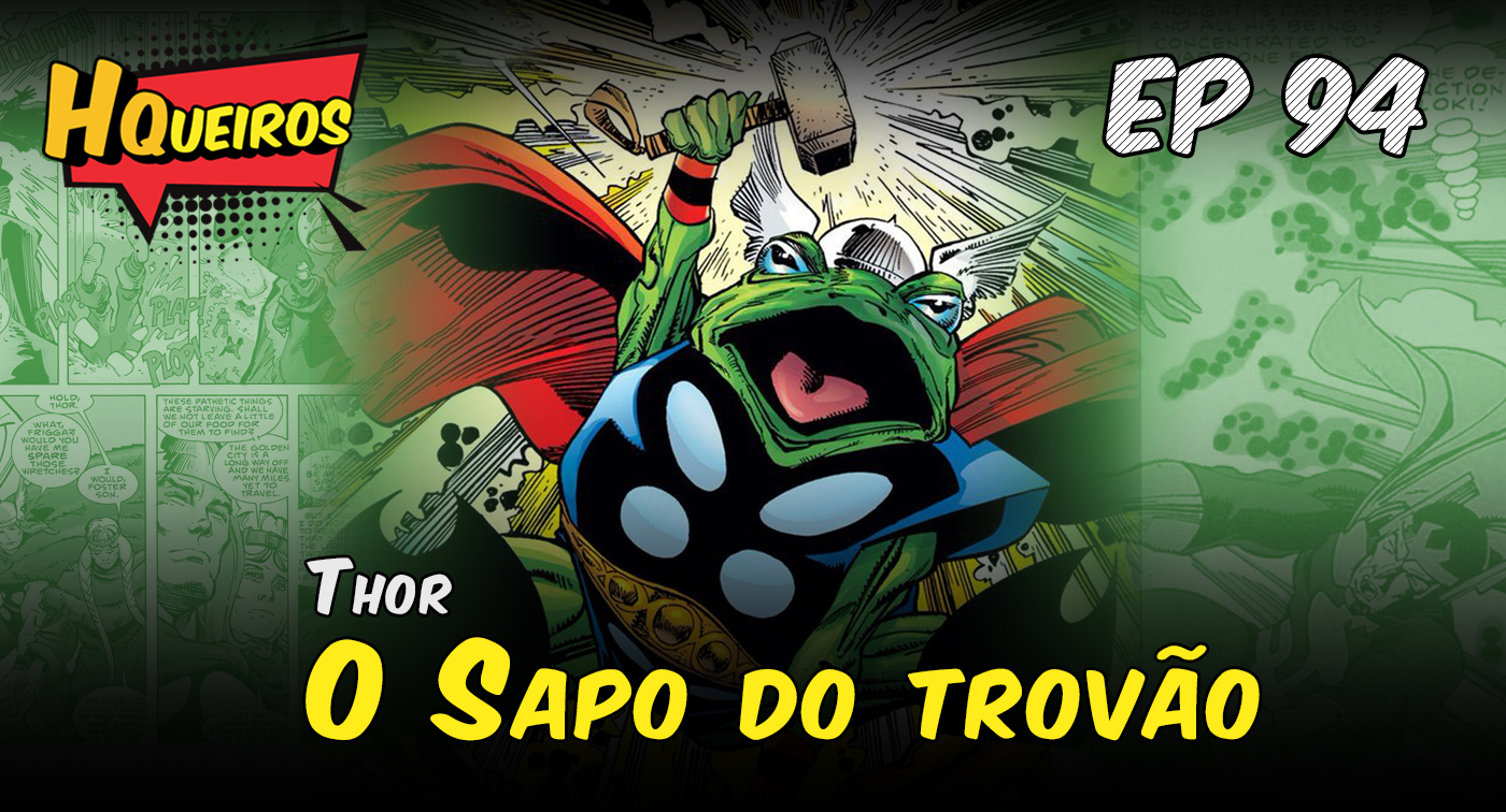 Ep 94 | Thor – O Sapo do Trovão