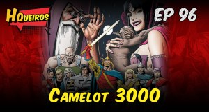 Ep 96 | Camelot 3000