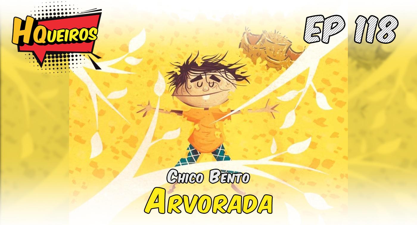 Ep 118 | Chico Bento – Arvorada