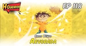 Ep 118   Chico Bento – Arvorada