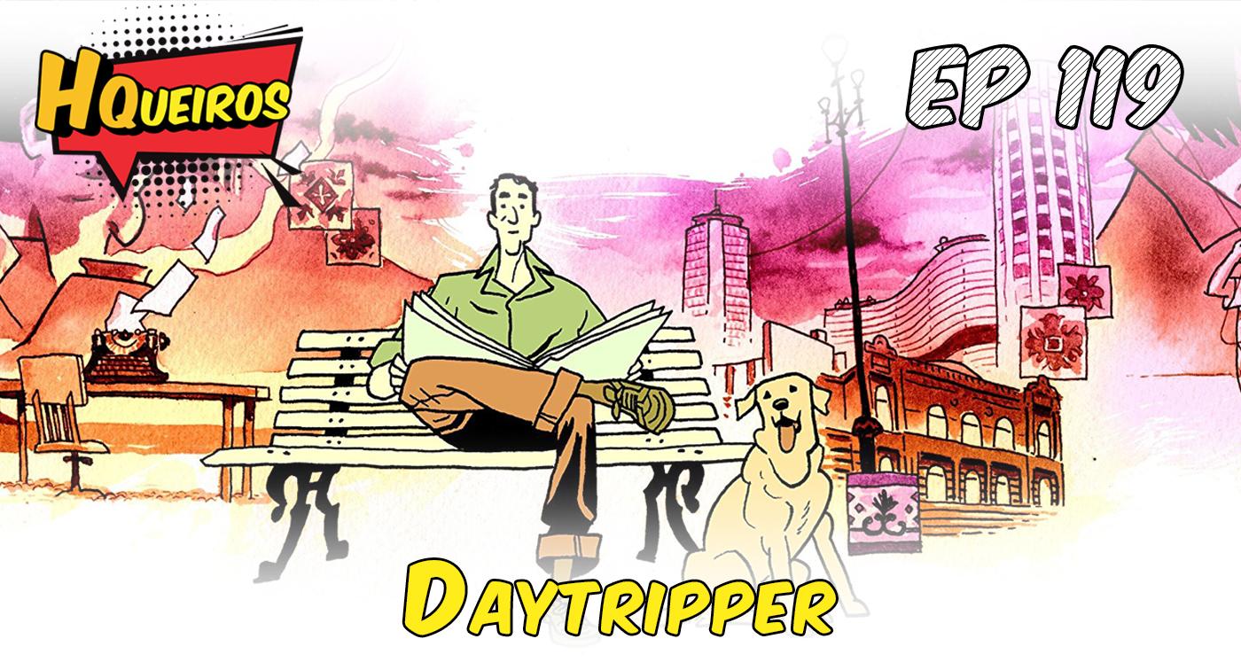 Ep 119 | Daytripper