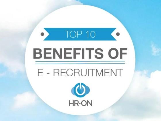 Top 10 benefits of e-recruitment