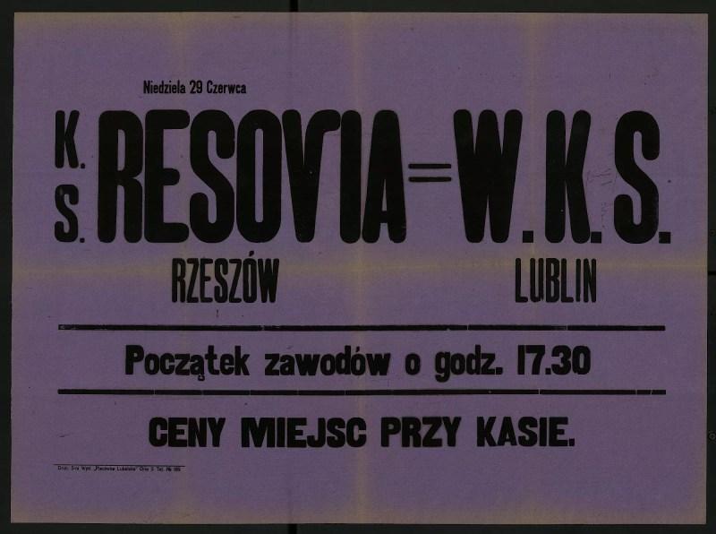 Niedziela 29 Czerwca K.S. Resovia Rzeszów - W.K.S. Lublin. Początek zawodów o godz 17.30