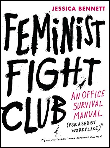 HR Books Book review: Feminist Fight Club: An Office Survival Manual for a Sexist Workplace