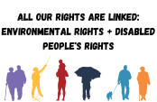 Silhouettes of people with words All our rights are linked: Environmental rights + disabled peoples rights