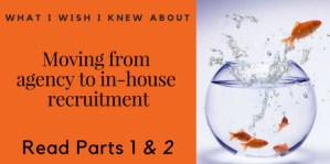 Moving from agency to in-house recruitment