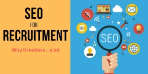 SEO For Recruitment - why it matters