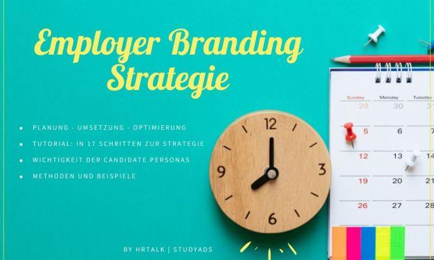 In 17 Schritten zur erfolgreichen Employer Branding Strategie
