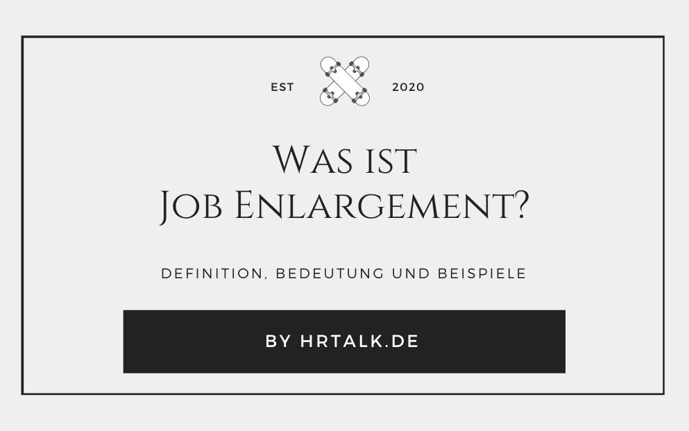 Was ist Job Enlargement?