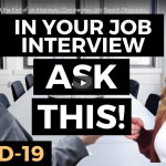 Questions to Ask at the End of an Interview – Coronavirus Job Search Strategies