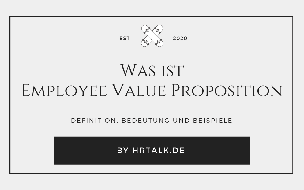 Was ist die Employee Value Proposition (EVP)?