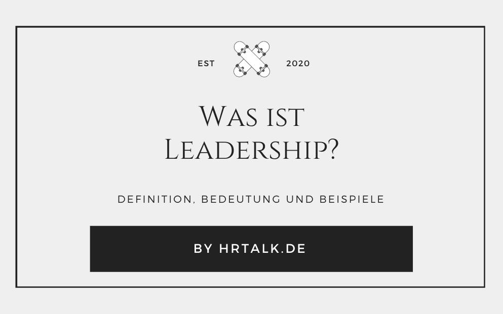 Was ist Leadership?