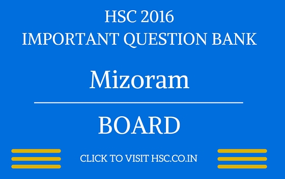 Mizoram HSC 2016 IMPORTANT QUESTION BANK