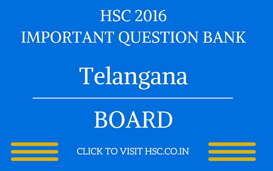 Telangana HSC 2016 IMPORTANT QUESTION BANK