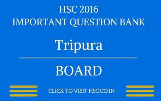 Tripura HSC 2016 IMPORTANT QUESTION BANK