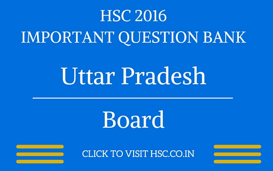Uttar Pradesh HSC 2016 IMPORTANT QUESTION BANK