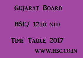 GSEB hsc 12th std time table 2017