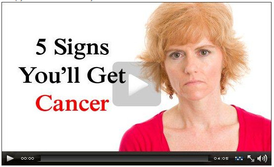 5 Signs you'll get cancer