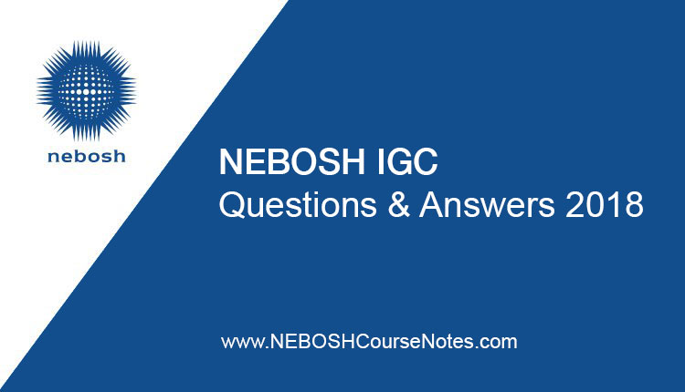 NEBOSH IGC Questions and Answers