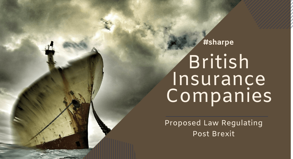 British Insurance Companies - Post Brexit - National Legislation proposed to provide a 2 year greace period