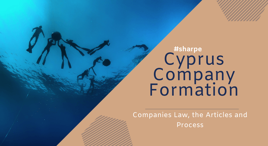 Company Formation - Companies Law, The Articles and the Memorandum of Association - Cyprus Law