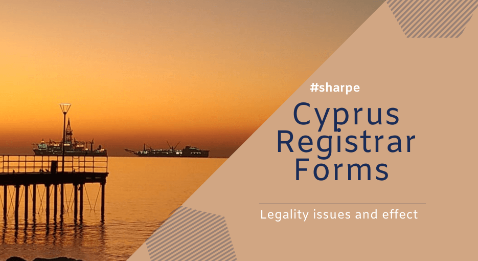 Cyprus Registrar Forms legality issues and effect