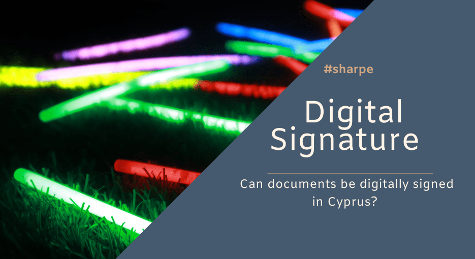 Ditigal Signature of Documents in Cyprus will be a key topic for business and companies in Cyprus