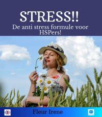 Stress! De anti stress formule voor HSPers!