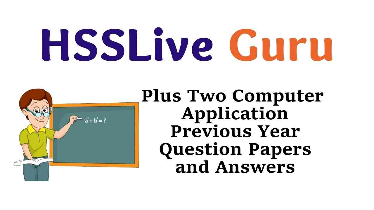 Plus Two Computer Application Previous Year Question Papers and Answers Kerala