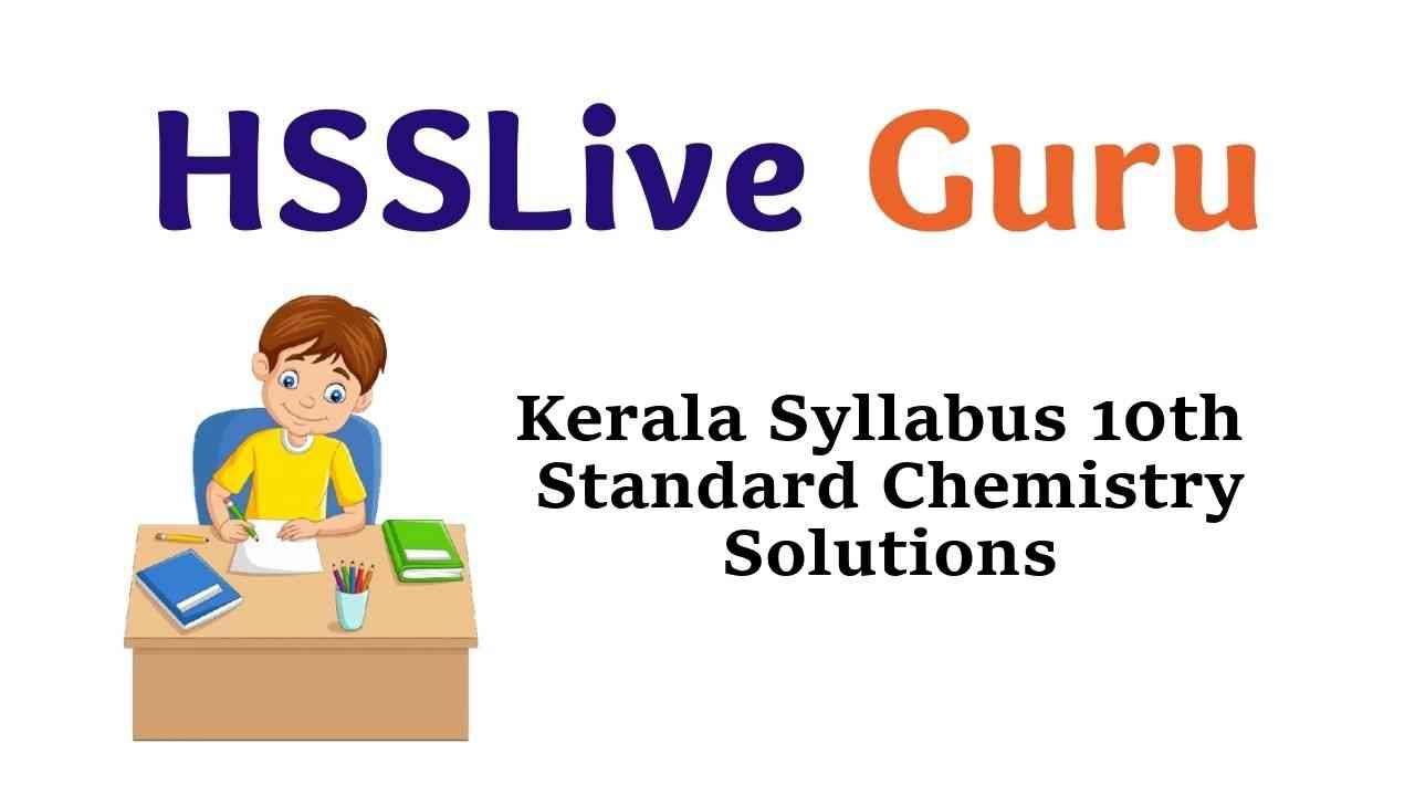 Kerala Syllabus SSLC 10th Standard Chemistry Solutions Guide