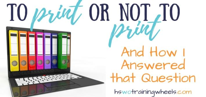 We're a techie family. We use tons of online resources and I have lots of digital curriculum. So, how do I decide what to print?