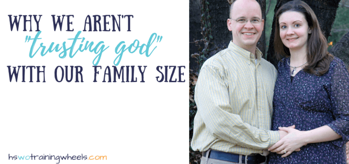 "Have friends encouraged you to ""trust God"" with your family size? Is it ever OK to decide to be ""done"" having kids? Here are some things to consider."