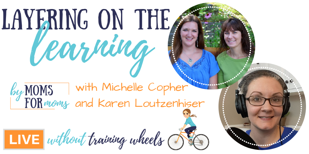 Let's chat with Michelle Copher and Karen Loutzenhiser, creators of Layers of Learning, about running a business while homeschooling.