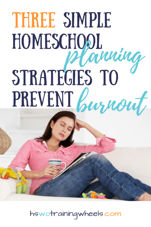 Planning for a new homeschool year may be the last thing you want to do when you're overwhelmed. But here's how to avoid burnout for next year.