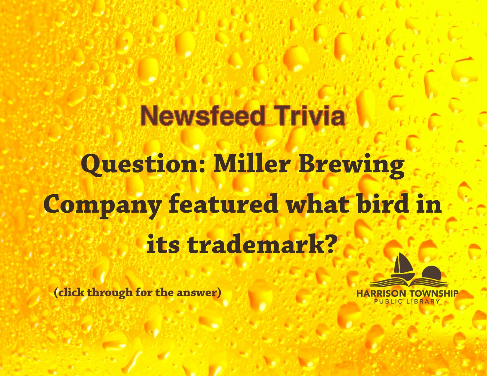 Miller Brewing Company featured what bird in its trademark?
