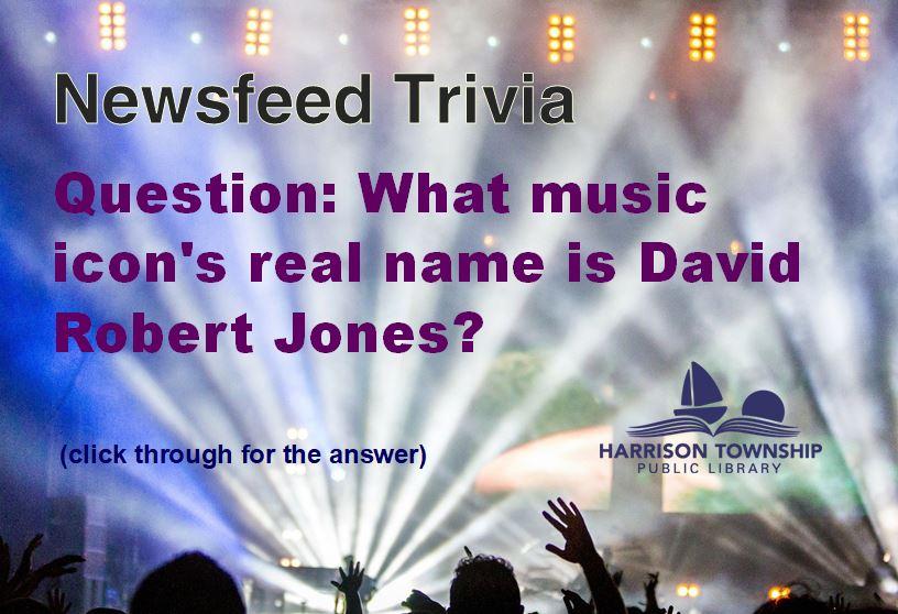What music icon's real name is David Robert Jones?