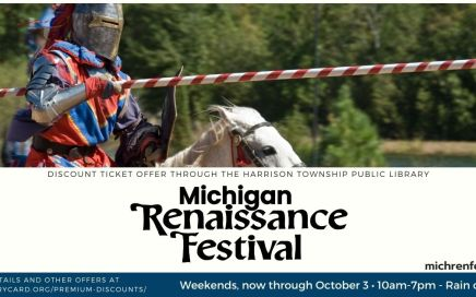 Discount tickets through the Harrison Township Public Library to the Michigan Renaissance Festival