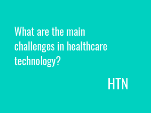 Discussion: What are the main challenges in healthcare tech?