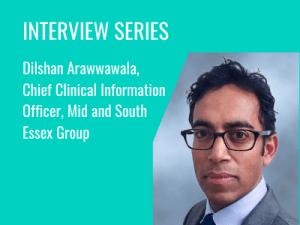 DilshanArawwawala, CCIO, Mid and South Essex Group