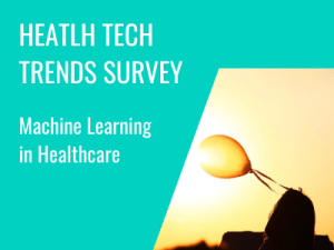 Health Tech Trends Survey: Machine Learning in Healthcare