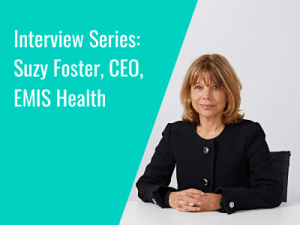 Interview Series: Suzy Foster, CEO, EMIS Health