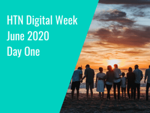 HTN Digital Week June 2020: Day One