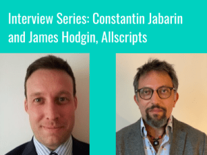 Interview Series: Constantin Jabarin and James Hodgin, Allscripts